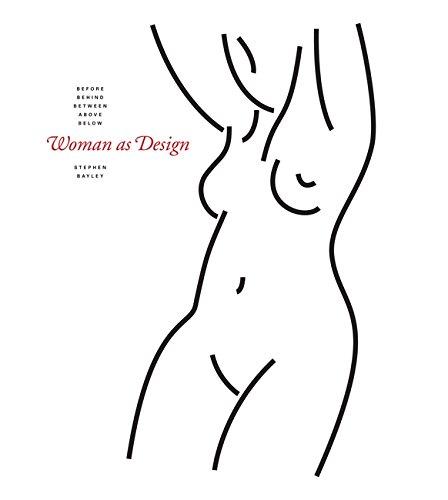 Read Online Woman As Design: Before, Behind, Between, Above, Below PDF