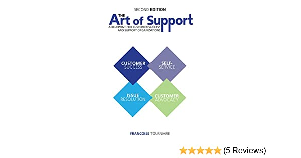 Amazon the art of support a blueprint for customer success and amazon the art of support a blueprint for customer success and support organizations ebook francoise tourniaire kindle store malvernweather Choice Image