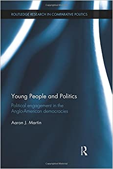 Book Young People and Politics: Political Engagement in the Anglo-American Democracies (Routledge Research in Comparative Politics)