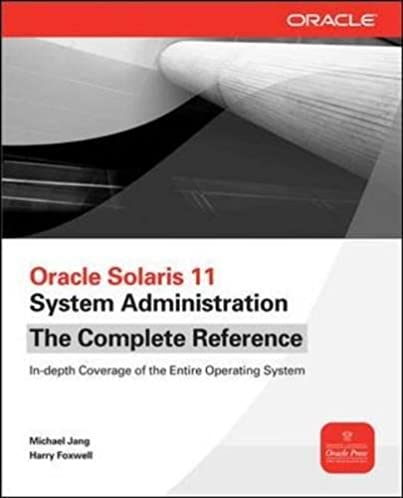 oracle solaris 11 system administration the complete reference rh amazon com Oracle Solaris 11 Certification OCP Oracle Solaris 11