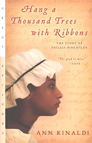Hang a Thousand Trees with Ribbons: The Story of Phillis Wheatley (Great Episodes) ()