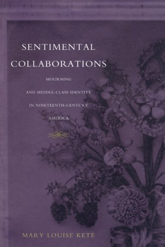 Download Sentimental Collaborations: Mourning and Middle-Class Identity in Nineteenth-Century America (New Americanists) ebook