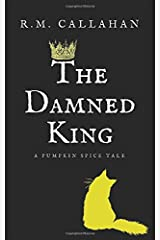 The Damned King (Pumpkin Spice Tales) Paperback