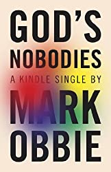 God's Nobodies: Misguided Faith and Murder in the Life of One American Family (Kindle Single) (English Edition)