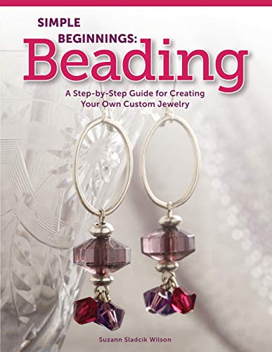 - Simple Beginnings: Beading: A Step-by-Step Guide for Creating Your Own Custom Jewelry (Design Originals) Beginner-Friendly, Intermediate, & Advanced Projects for Bracelets, Necklaces, & Earrings