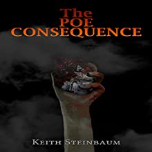 The Poe Consequence Audiobook by Keith Steinbaum Narrated by Dwight Kuhlman