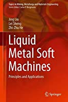Liquid Metal Soft Machines: Principles and Applications Front Cover