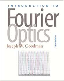 Introduction to fourier optics goodman 3rd