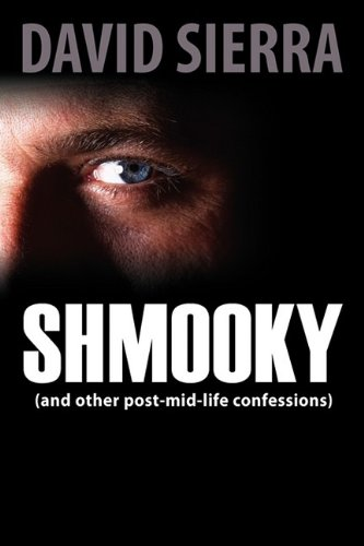 Read Online Shmooky (and Other Post-Mid-Life Confessions) ebook