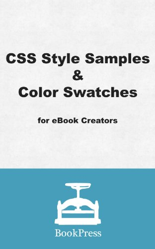 (CSS Style Samples & Color Swatches for eBook Creators)