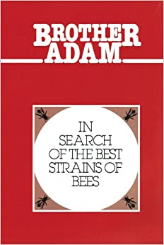 Brother Adam- In Search of the Best Strains of Bees