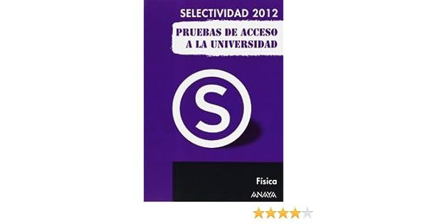 Física. Pruebas de Acceso a la Universidad. Selectividad/PAU 2012 de García Álvarez, M.ª Luz 2013 Tapa blanda: Amazon.es: Libros