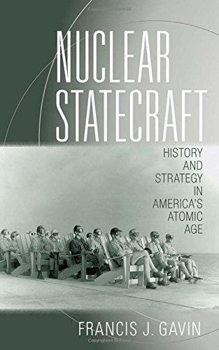 Nuclear Statecraft: History and Strategy in America's Atomic Age (Cornell Studies in Security Affairs)
