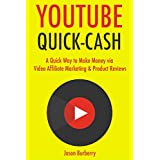 YouTube Quick Cash: A Quick Way to Make Money via Video Affiliate Marketing & Product Reviews