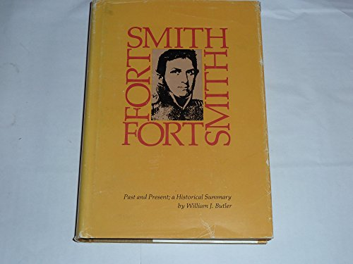 Fort Smith  Past And Present  A Historical Summary