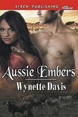 [Aussie Embers (Siren Publishing Allure)] [Author: Davis, Wynette] [December, 2014] Paperback