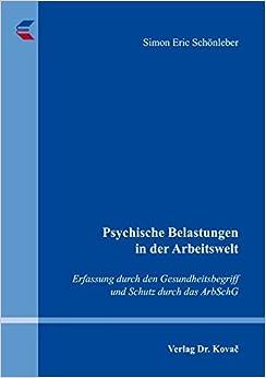 Book Psychische Belastungen in der Arbeitswelt. Erfassung durch den Gesundheitsbegriff und Schutz durch das ArbSchG