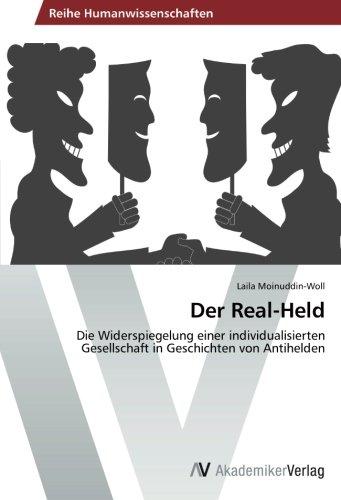 Der Real-Held: Die Widerspiegelung einer individualisierten Gesellschaft in Geschichten von Antihelden