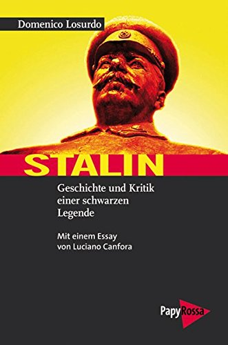Stalin: Geschichte und Kritik einer schwarzen Legende. Mit einem Essay von Luciano Canfora. (Neue Kleine Bibliothek)