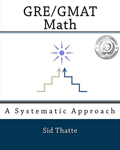 GRE/GMAT Math: A Systematic Approach