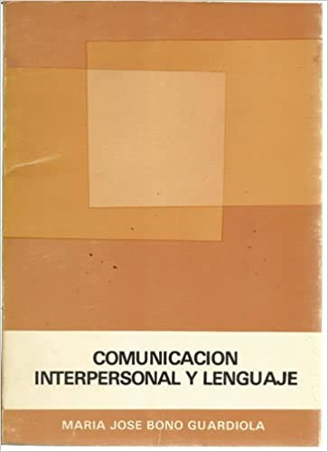 Comunicación interpersonal y lenguaje (Publicaciones de la Caja de Ahorros Provincial de la Excma. Diputación de Alicante ; 36) (Spanish Edition): María ...