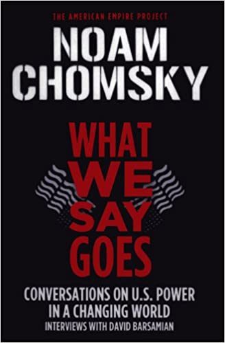 What We Say Goes (American Empire Project): Chomsky Noam