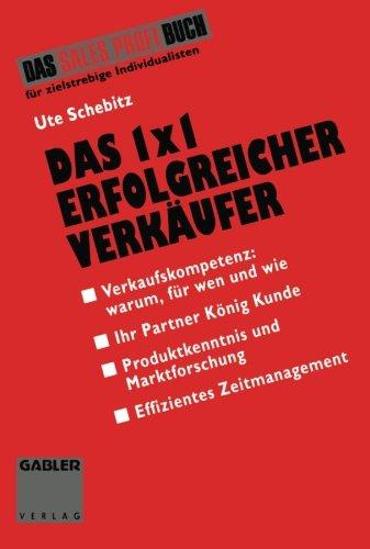 Das 1 × 1 erfolgreicher Verkäufer: Leitfaden für individuelle Verkaufsgespräche (German Edition)