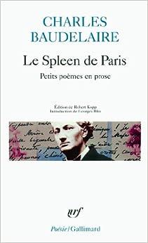Le Spleen De Paris: Petits Poèmes En Prose por Charles Baudelaire Gratis