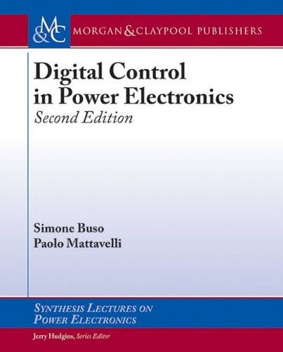 Digital Control in Power Electronics, 2nd Edition (Synthesis Lectures on Power Electronics)