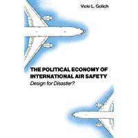 The Political Economy of International Air Safety: Design For Disaster?