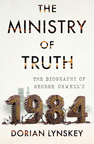 The Ministry of Truth: The Biography of George Orwell's 1984 (Book 1984 Kindle)