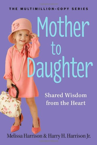 Mother to Daughter, Revised Edition: Shared Wisdom from the Heart