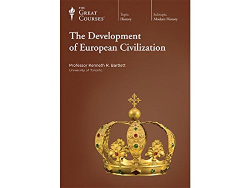 The Development of European Civilization by The Great Courses  Teaching Company