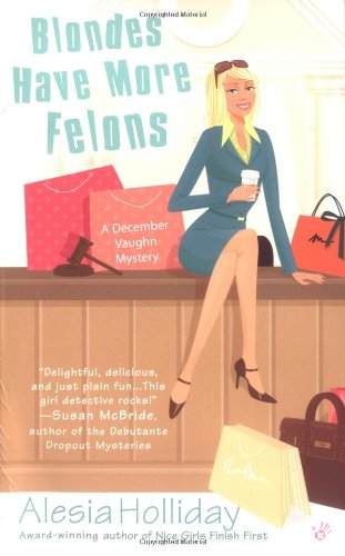 Blondes Have More Felons (December Vaughn Mysteries)