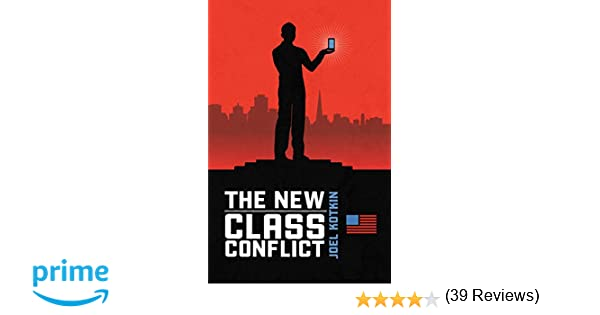The New Class Conflict: Joel Kotkin: 9780914386285: Amazon.com: Books