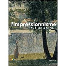 L'impressionnisme : Au fil de la seine