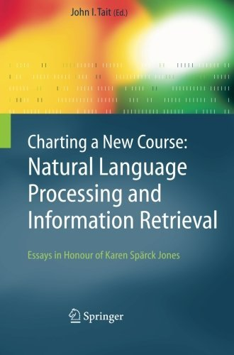 Download Charting a New Course: Natural Language Processing and Information Retrieval.: 16 (The Information Retrieval Series) Pdf