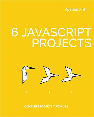 6 JavaScript Projects by [Lehr, Michaela, Wanyoike, Michael, Jones, Darren, Janes, Adam]