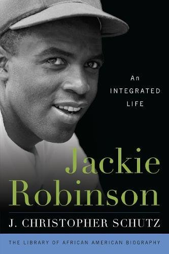 Search : Jackie Robinson: An Integrated Life (Library of African American Biography)