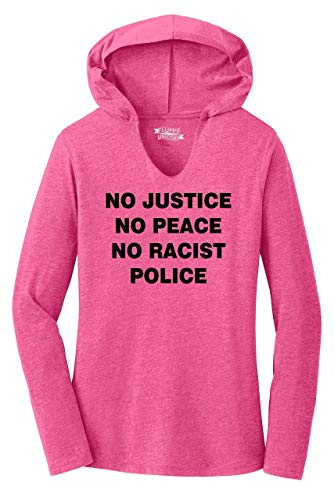 Ladies Hoodie Shirt No Justice No Peace No Racist Police Black Lives Rally Tee Fuchsia Frost 2XL (No Justice No Peace No Racist Police Shirt)