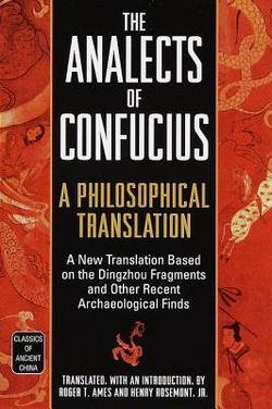 Confucius: The Analects of Confucius : A Philosophical Translation (Paperback); 1999 Edition (The Analects Of Confucius A Philosophical Translation)