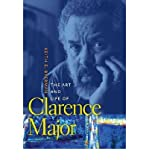 img - for [(The Art and Life of Clarence Major )] [Author: Keith Eldon Byerman] [Jun-2012] book / textbook / text book