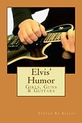 Elvis' Humor: Girls, Guns & Guitars Paperback