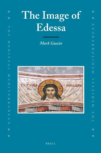The Image of Edessa (Medieval Mediterranean: Peoples, Economies and Cultures, 400-1500) by Mark Guscin (2009-03-31) por Mark Guscin