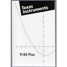 texas instruments ti 83 plus manual ti 83 scientific graphing rh amazon com graphing calculator manual ti-84 plus graphing calculator manual ti-84 plus