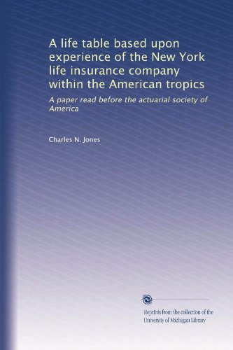 a-life-table-based-upon-experience-of-the-new-york-life-insurance-company-within-the-american-tropic