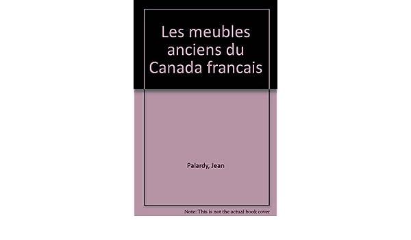 Les Meubles Anciens Du Canada Francais French Edition Amazon Es Libros
