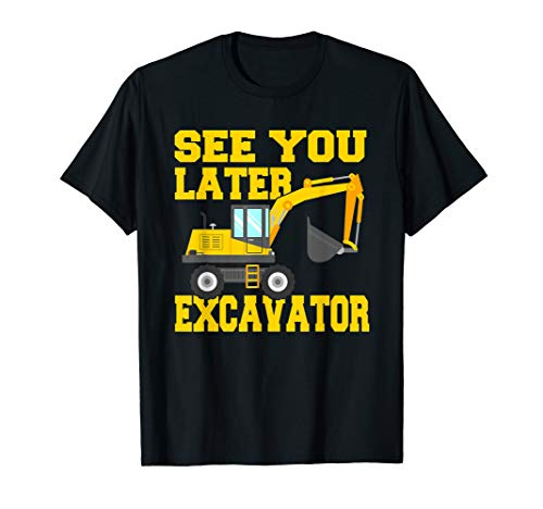 (See You Later Excavator Shirt Funny Toddler Boy Kids T-Shirt)