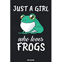 Just A Girl Who Loves Frogs: Frog Notebook Journal - Blank Wide Ruled Paper - Funny Frog Accessories - Frogs Gifts for Women, Girls and Kids