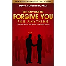 Get Anyone to Forgive You for Anything
